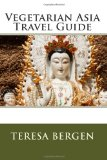Vegetarian Asia Travel Guide book