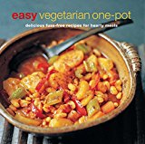 Easy Vegetarian One-pot: Delicious fuss-free recipes for hearty meals (Cookery)